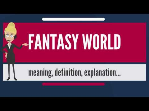 What is FANTASY WORLD? What does FANTASY WORLD mean? FANTASY WORLD meaning & explanation