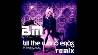 *FREE DOWNLOAD* Till the World Ends - Britney Spears (Bebop Muzik Rapture Remix)