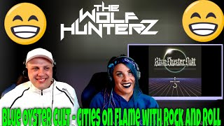 Blue Oyster Cult - Cities On Flame with Rock and Roll | THE WOLF HUNTERZ Reactions