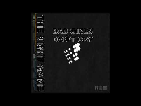 Bad Girls Don't Cry - The Night Game (Studio Version) mp3