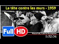 La tête contre les murs (1959) Full Movie Free HD*#*