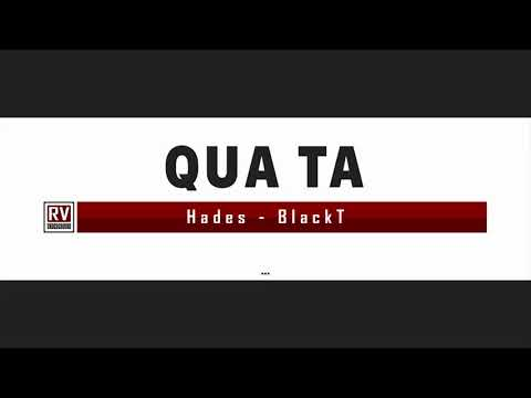 Qua TaHades ftBlackT Video Lyric