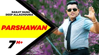 Parshawan | Ranjit Rana Feat Deep Allachouria | Latest Punjabi Song 2015 | Speed Records