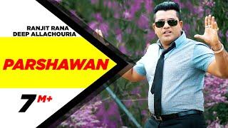 Song - parshawan artist ranjit rana lyrics deep allachouria music jassi bros label speed records avaialble on wynk http://wynk.in/music/song/...