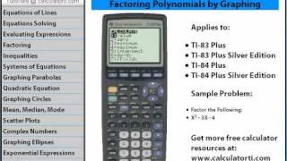 TI Tutorials, Factoring Polynomials by Graphing, TI-83, TI-83 Plus, TI-84 Plus Graphing Calculator