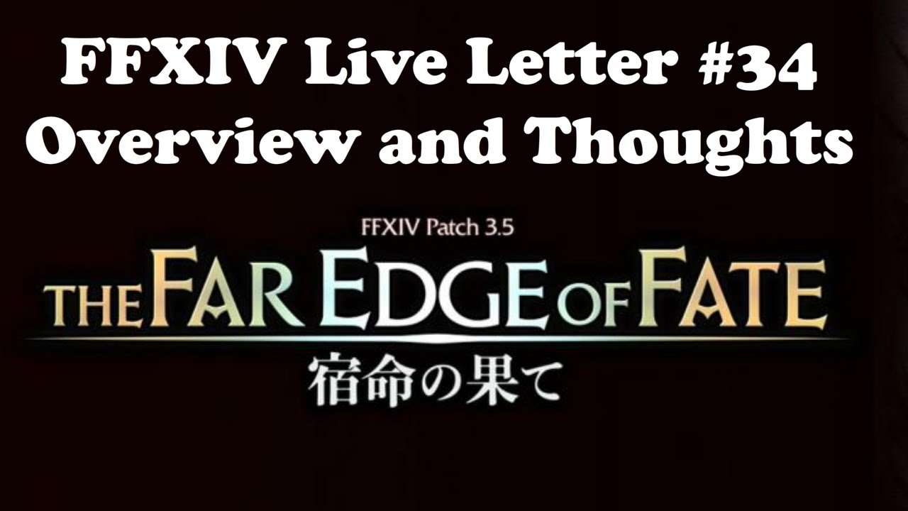ffxiv live letter ffxiv live letter 34 patch 3 5 footage overview and 51630