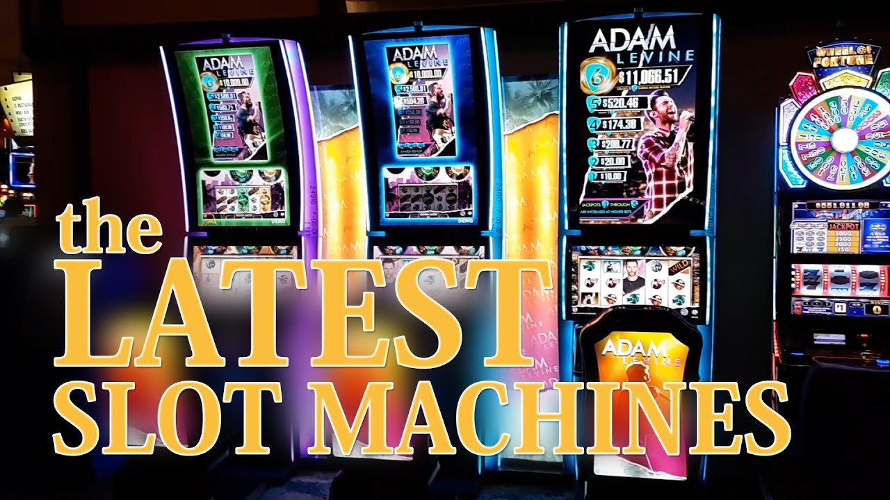 Latest Slot Machines