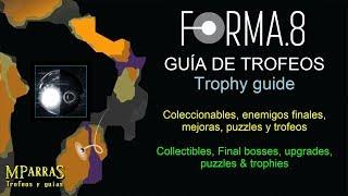 Forma.8 - Guía de trofeos completa - Complete trophy guide (Coleccionables, puzzles, bosses, etc)