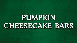 Pumpkin Cheesecake Bars | Recipes | Easy To Learn