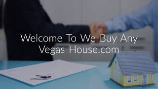 We Buy Any Vegas House - Home Buyers in Las Vegas, NV