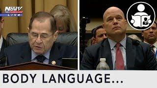 Body Language: House Hearing Whitaker Vs Nadler Vs Jordan