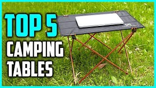 Best Folding Camping Tables 2018