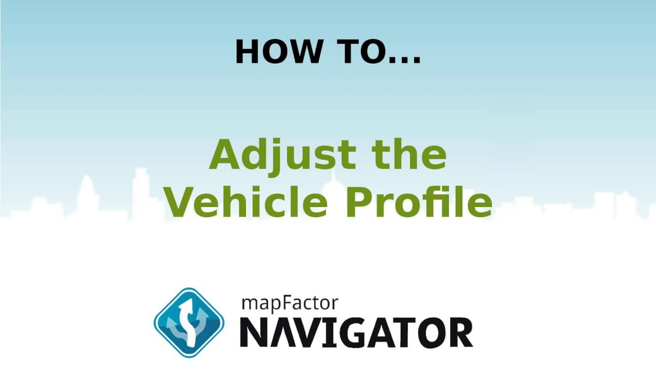 MapFactor Navigator: How to Adjust the Vehicle Profile