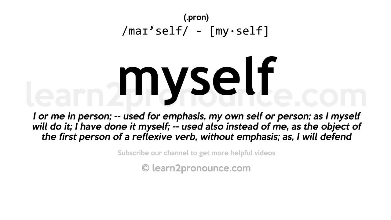 Pronunciation of Myself  Definition of Myself