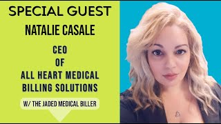 I SPOKE TO NATALIE CASALE, CEO of ALL HEART MEDICAL BILLING SOLUTIONS
