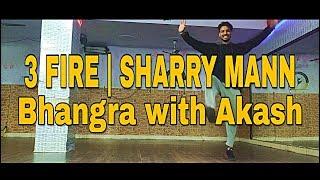 3 Fire Sharry Maan Ft Mista Baaz |  Dance choreography by Akash | Starboy Akash | Punjabi Song 2019|