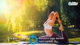 Kundalini yoga dersleri nasıl yapılır?