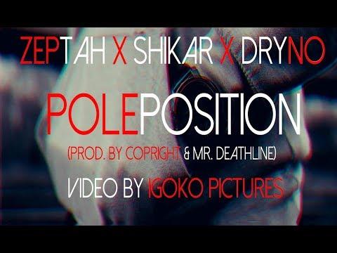 ZEPTAH x SHIKAR x DRYNO - POLEPOSITION (Official Video)