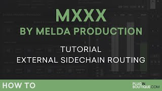 MXXX by Melda Production | External SideChain Routing | Part 5