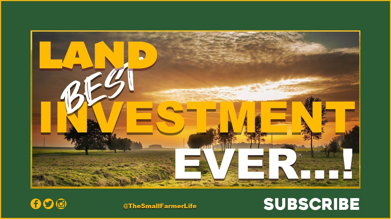 Why Land Is Such A Good Investment Even Better Than Gold Properties Youtube