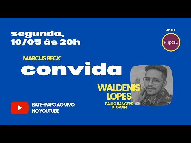 CONVIDA #04 - Waldenis Lopes (Paulo Rangers / Utopian)