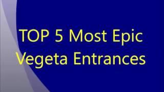 Top 5 most epic Vegeta entrances