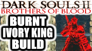 Dark Souls 2 PvP: Brothers of Blood: Crown of the Ivory King - BURNT IVORY KING BUILD
