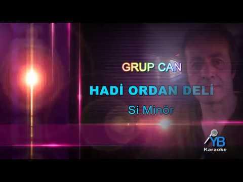 GRUP CAN/HADİ ORDAN DELİ/KARAOKE