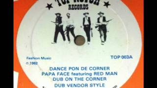 "Papa Face Feat. Red Man - Dance Pon De Corner with Dub On The Corner / Dub Vendor Style 10"" DJ APR"