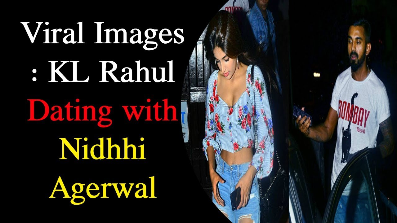 Viral Images Kl Rahul Dating With Nidhhi Agerwal Kl Rahul