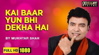 kai baar yun bhi dekha hai - film - Rajnigandha/ by Singer Mukhtar shah