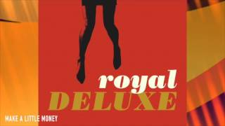 Make a Little Money (Official Audio) | Royal Deluxe
