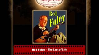 Red Foley – The Last of Life
