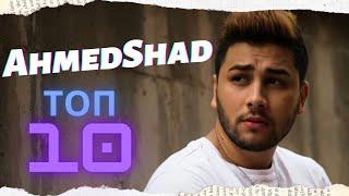 Ahmed Shad ТОП 10 Самые Лучшие ХИТ Песни | 2021