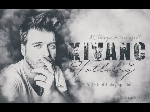 40 things we love about Kivanc Tatlitug, A birthday special