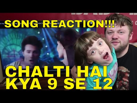 CHALTI HAI KYA 9 SE 12 Song Reaction!!!