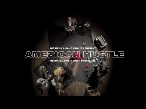 BIG MENU & Dano - American Hustle: Recorded Live @ laNau