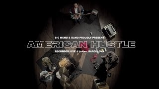 BIG MENU & Dano - American Hustle: Recorded Live @ laNau