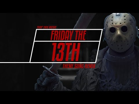 Friday The 13th Theme Song Remix