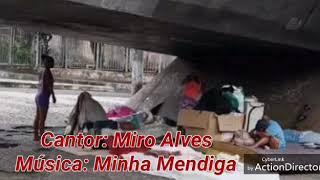 Baixar Cantor:  Miro  Alves música:  Minha Mendiga.