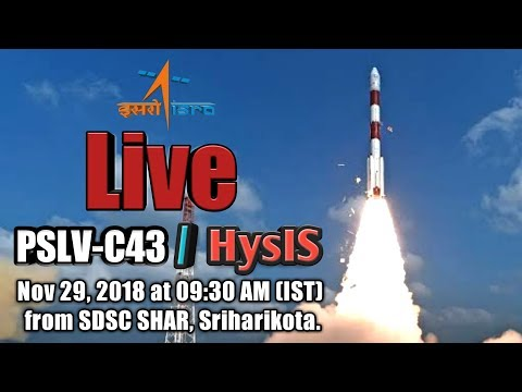 🔴 LIVE ISRO's PSLV-C43 / HysIS Mission Launch