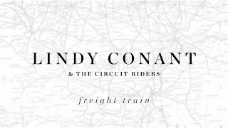 Freight Train Official Lyric Video - Lindy Conant & The Circuit Riders - Every Nation