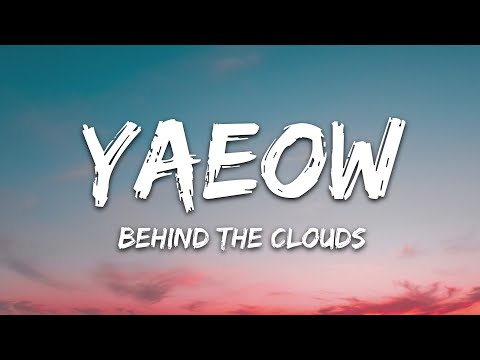 Yaeow - Behind The Clouds