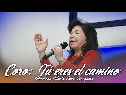 Coro: Tu eres el camino, Hna María Luisa Piraquive