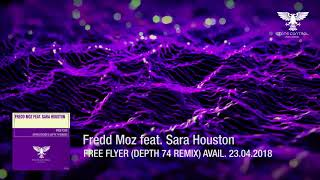 OUT NOW! Fredd Moz feat. Sara Houston - Free Flyer (Depth 74 Remix) [Progressive Vocal Trance]