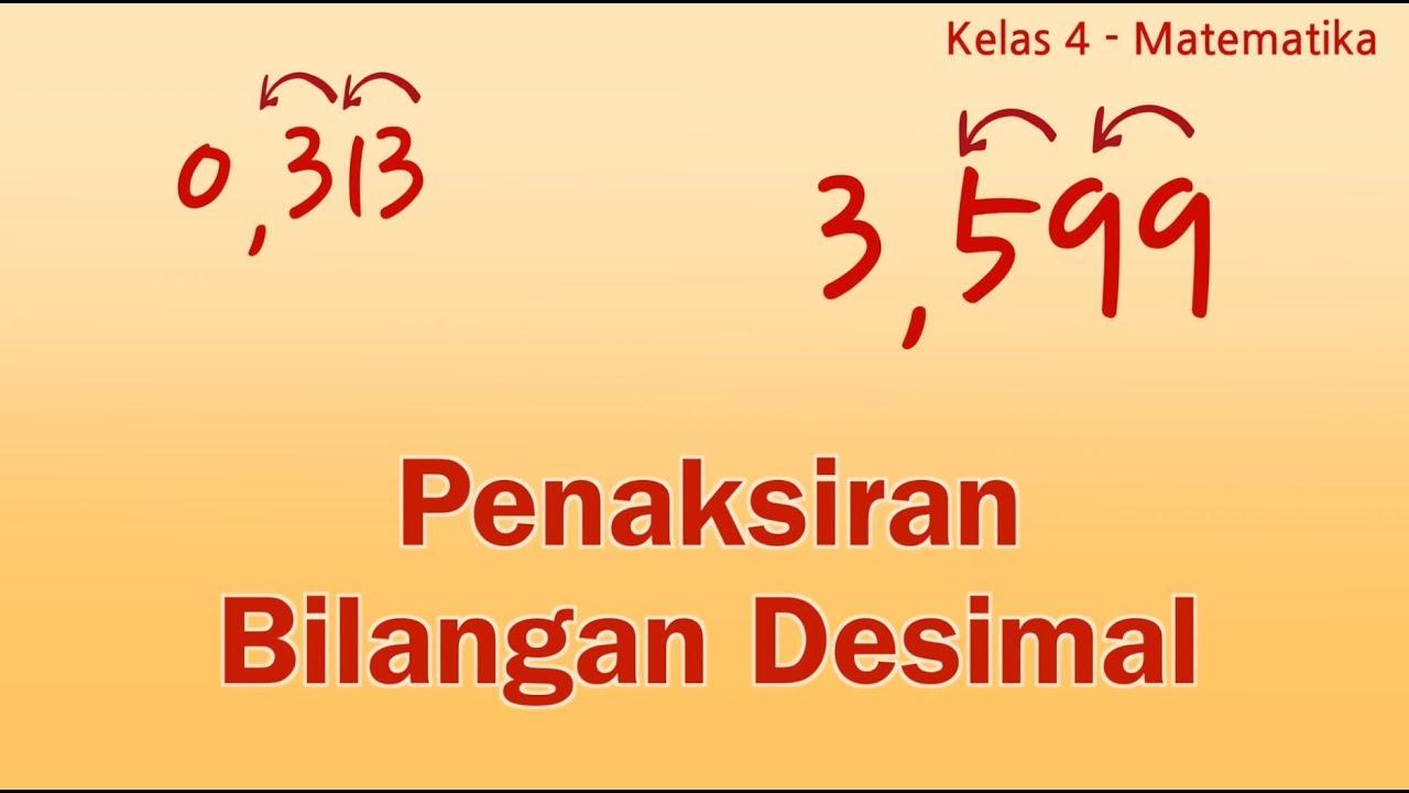 Kelas 04 Matematika Penaksiran Bilangan Desimal Video Pelajaran Sekolah K13 Youtube
