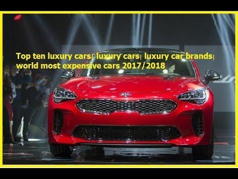top ten luxury cars luxury cars luxury car brands world most expensive cars 2017 2018 youtube. Black Bedroom Furniture Sets. Home Design Ideas
