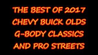 THE BEST OF 2017 CHEVY BUICK OLDS G BODY CLASSICS AND PRO STREETS 80s DGTV CARS