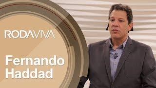 Roda Viva | Fernando Haddad | 22/10/2018