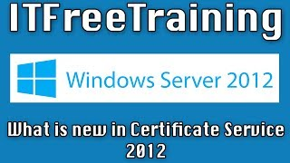 What is new in Certificate Services 2012